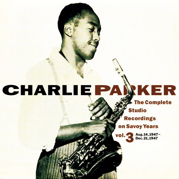 『The Complete Studio Recordings On Savoy Years Vol .3』Charlie Parker