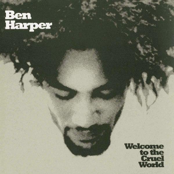 『Welcome To The Cruel World』Ben Harper